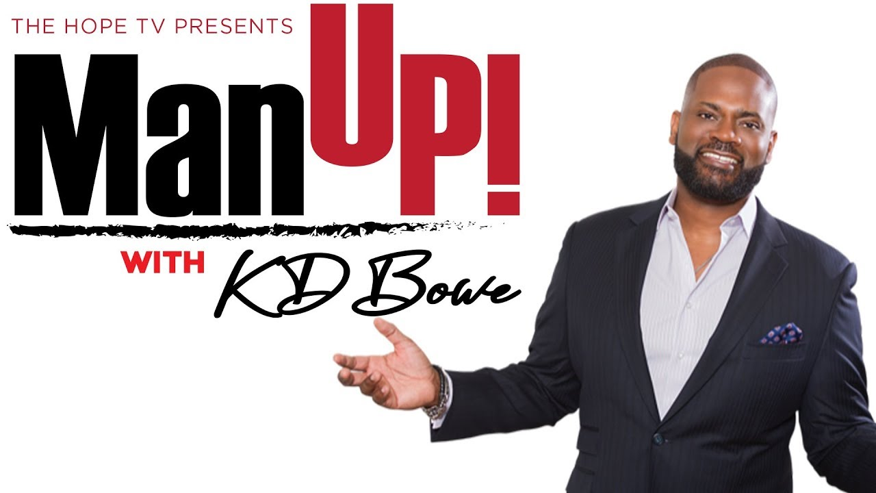 Man Up! with KD Bowe and Deitrick Haddon