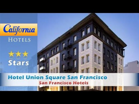 Hotel Union Square San Francisco, San Francisco Hotels - California