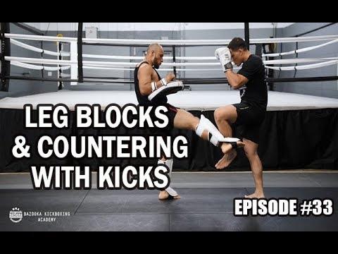 BKA - Episode #33 - Leg Blocks and Countering with Kicks