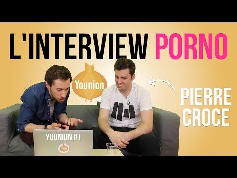 Pierre Croce - L'interview porno ! Younion #1