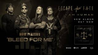 Escape The Fate - Bleed For Me (Official Audio)