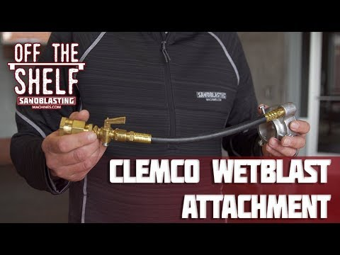 Clemco Wetblast Attachment #02701 | Off The Shelf