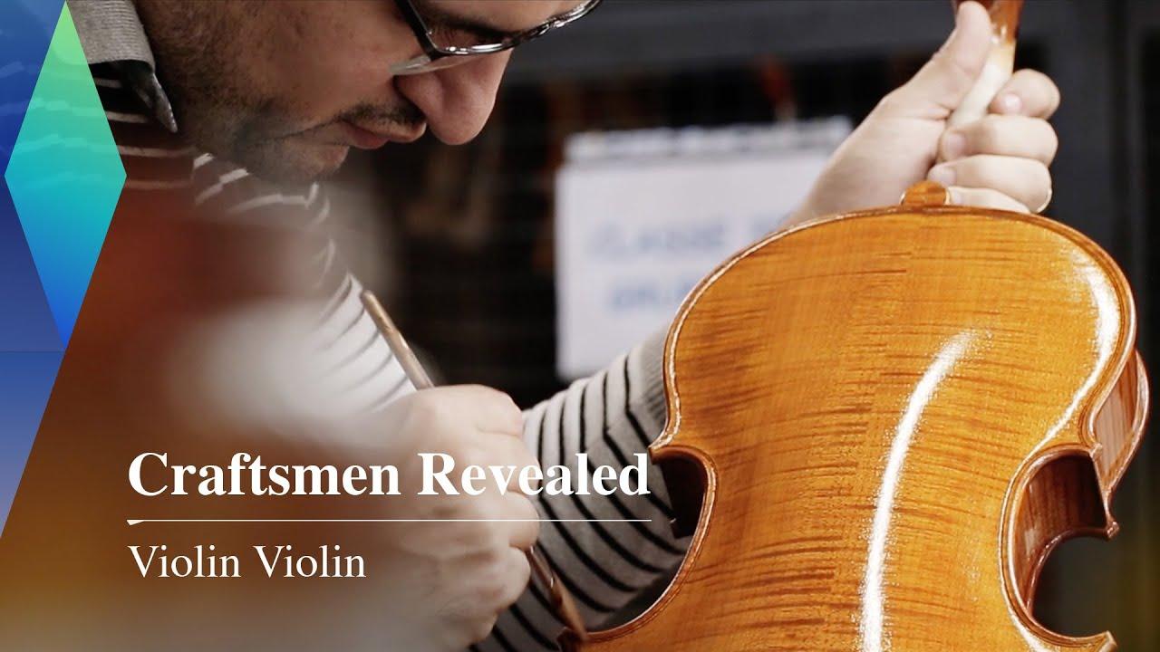 Craftsmen Revealed: Violin, Violin