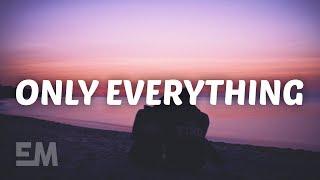 Quinn Lewis - Only Everything (Lyrics)