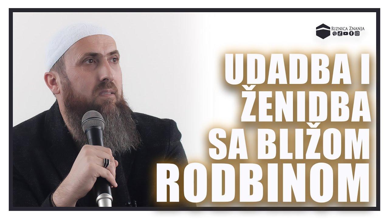 Download Nedžad ef. Hasanović - Udadba i ženidba sa bližom rodbinom / 076 ⁴ᵏ Riznica Znanja