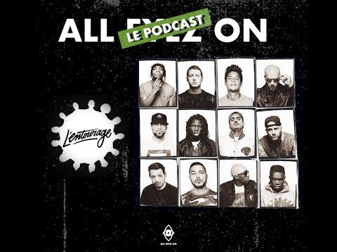 Youtube: #2 L' ENTOURAGE – Les Grands Collectifs du Rap Français (Podcast)