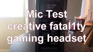 Creative Fatal1ty Gaming Headset Mic Test