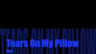 Tears On My Pillow-Mya
