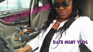 ATLANTA TRAFFIC NIGHTMARE DATE NIGHT JAMAICAN ACCENT =/ VLOG 2016