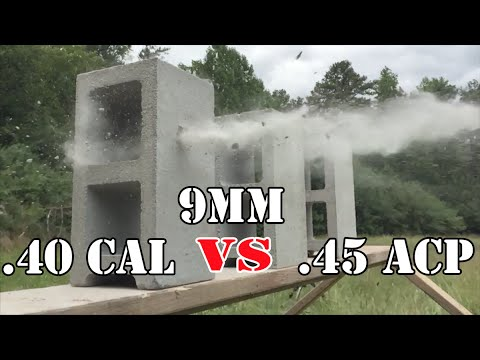 9mm Vs .40 Cal Vs .45 ACP... Cinder Block Test   YouTube
