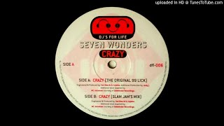 Seven Wonders - Crazy (The Original 99 Lick) 2 Step Garage
