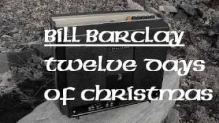 Bill Barclay : Twelve Days Of Christmas