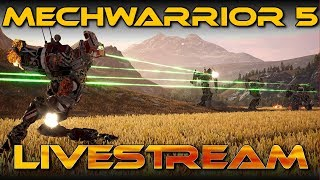 Big Stompy Mechs and Exploding Things (Mechwarrior 5 Livestream)