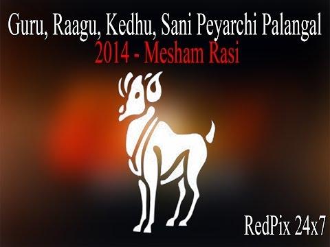 Mesham Rasi   Guru, Raagu, Kedhu, Sani Peyarchi Palangal - 2014   RedPix 24x7