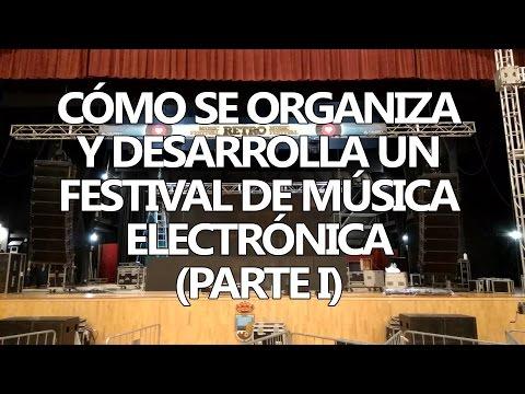 Cómo se organiza y desarrolla un festival de música electrónica (Parte I)