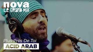 Acid Arab - Tamuzica feat Jawad El Garrouge | Live Plus Près De Toi
