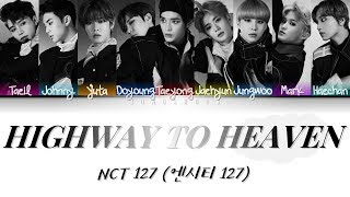 Gambar cover NCT 127 (엔시티 127)- Highway To Heaven [Han|Rom|Eng|가사 Color Coded Lyrics]