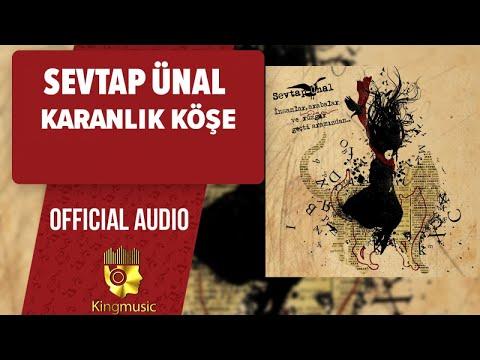 Sevtap Ünal - Karanlık Köşe - ( Official Audio )