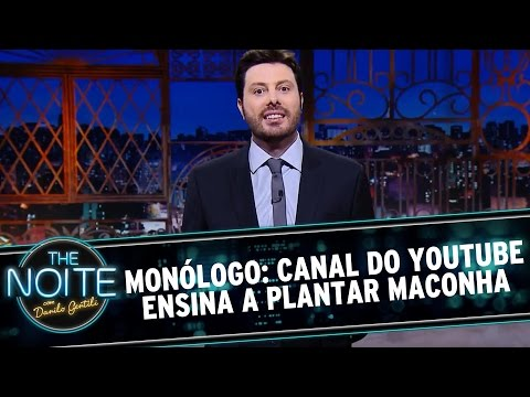 The Noite (21/07/16) - Monólogo: Canal do YouTube ensina a plantar maconha