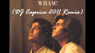 Everything She Wants - Wham! (DJ Caprice 2011 Club Mix)