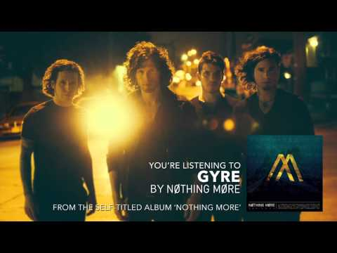 Nothing More - Gyre (Audio Stream)