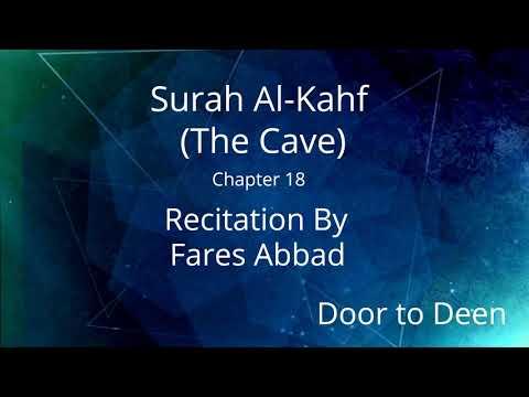 Download Lagu Surah Al-Kahf (The Cave) Fares Abbad  Quran Recitation