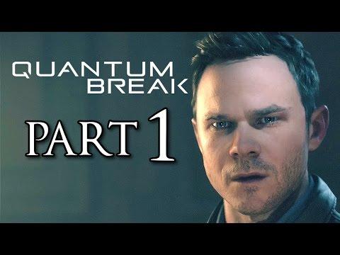 Quantum Break Part 1 No Commentary Walkthrough [1080p HD] Xbox One Gameplay