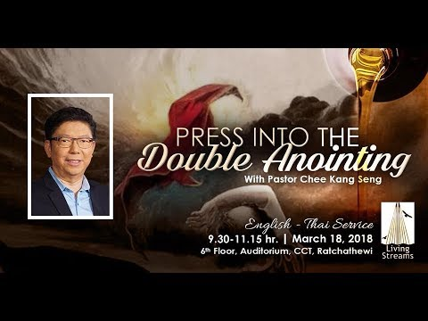 Press into the Double Anointing | Ps Chee Kang Seng | 18 Mar 18 | Sun-EN/TH