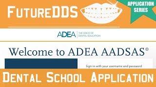 AADSAS Dental School Application Walk Through Step By Step || FutureDDS