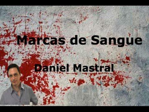 """Daniel Mastral - """"Marcas de Sangue"""""""