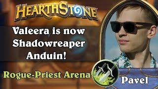 Hearthstone Arena [Pavel] - Valeera is Shadowreaper Anduin Now!