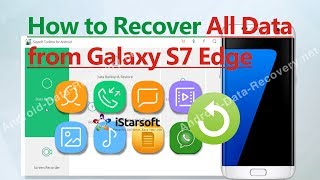 How to Recover All Data from Samsung Galaxy S7 Edge