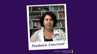 Pandemia Emocional... faz sentido?