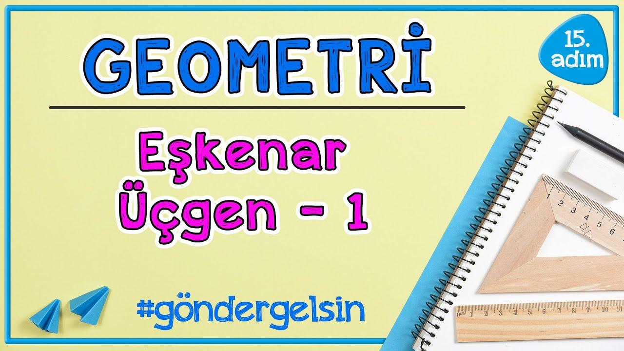 Eşkenar Üçgen 1 |  GEOMETRİ | 15.adım | #göndergelsin  | Rehber Matematik #geometri