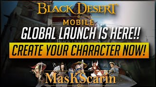 [Global] Global Launch Is Here!! Character Creation Event On Now!! | Black Desert Mobile Global