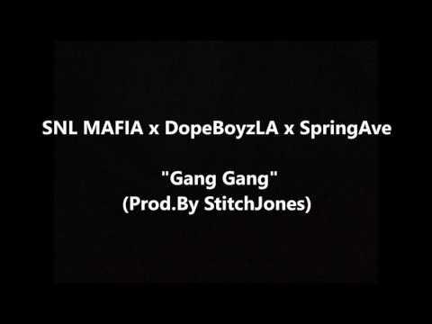 """SNL Mafia x DopeBoyzLA x SpringAve """"Gang Gang"""" (Prod.By StitchJones)"""