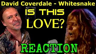 Vocal Coach Reaction to David Coverdale - Whitesnake - Is This Love - Ken Tamplin