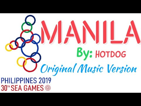 """MANILA"" by Hotdog Original Music Version: 30th SEA GAMES OPENING CEREMONY PHILIPPINES 2019 MUSIC"