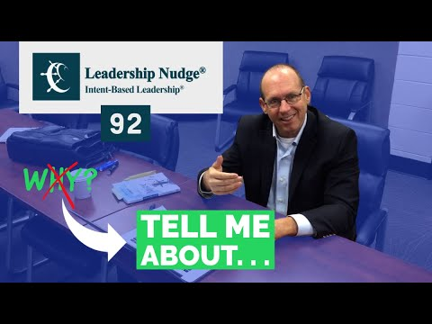 Leadership Nudge 92- Say Tell Me About Not Tell Me Why