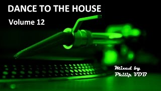 Dance to the House vol.12 - Retro House, Techno, Trance, ...
