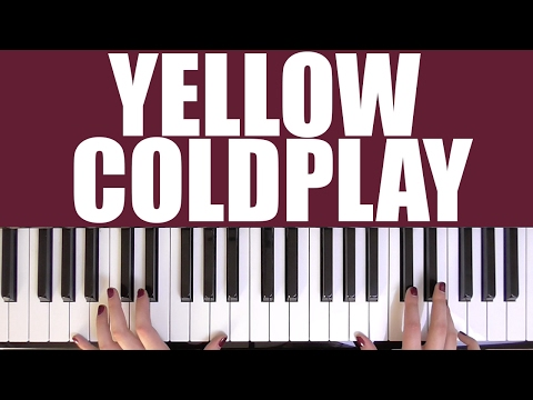 HOW TO PLAY: YELLOW - COLDPLAY