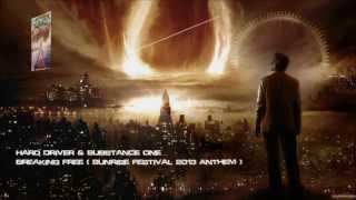 Hard Driver & Substance One - Breaking Free (Sunrise Festival 2013 Anthem) [HQ Original]