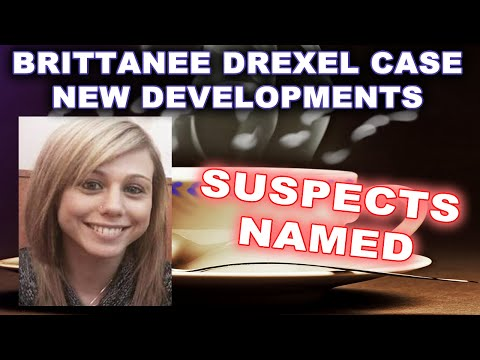 Suspects Named In Brittanee Drexel Case | Missing Persons