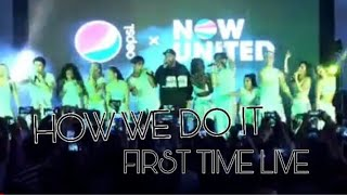 NOW UNITED - HOW WE DO IT | Pepsi India Song (FEAT. BADSHAH) (First Time Live)