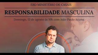 EBD Ministério de Casais - Responsabilidade Masculina