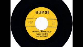 HAROLD SHUTTERS -  BLUES OF A BROKEN HEART -  BUNNY HONEY -  GOLDENROD 300