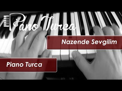 Nazende Sevgilim - Piyano cover