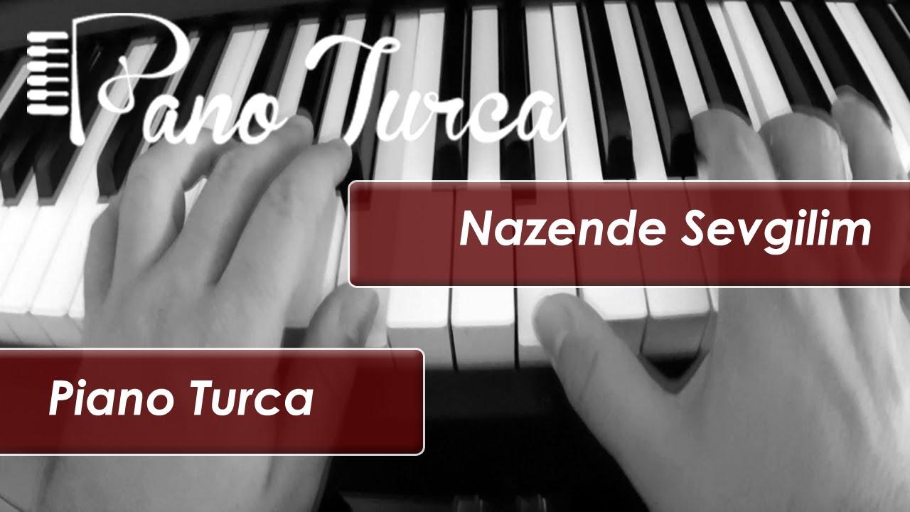 Nazende Sevgilim Piyano Cover Youtube