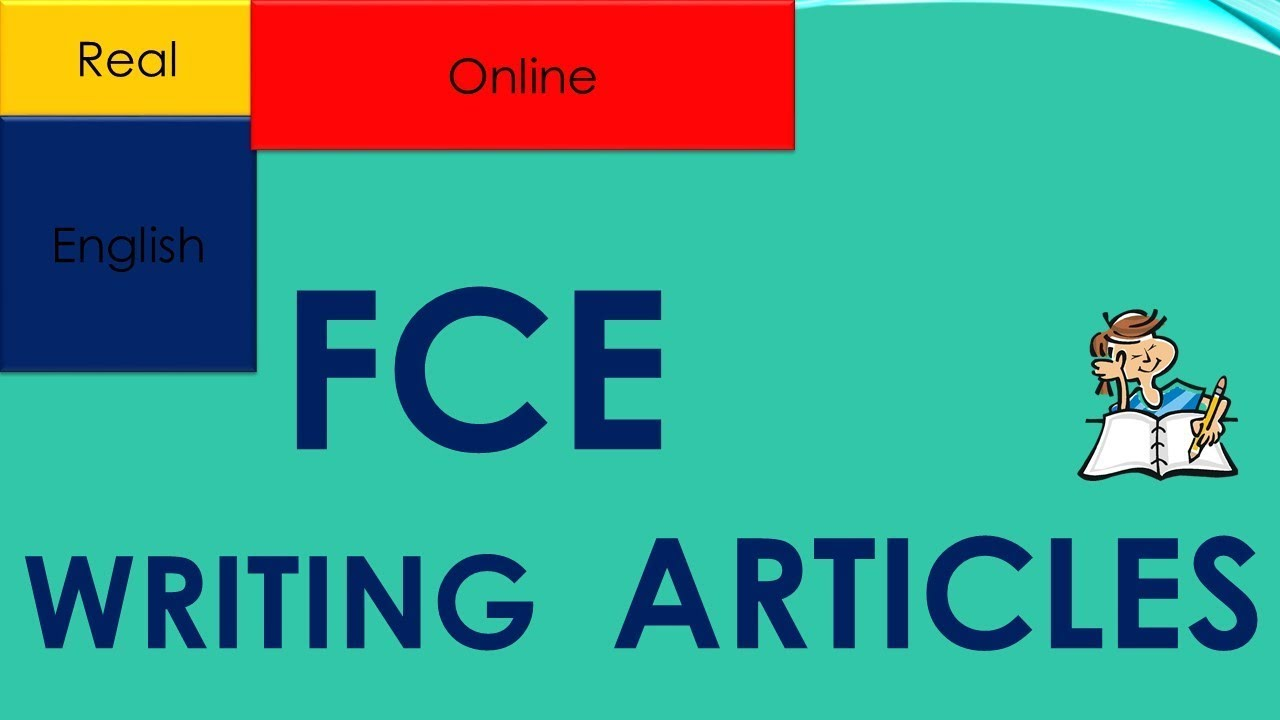 writing articles fce Learn how to write emails, essays, reviews, articles and reports pass the fce writing section with flying colors.