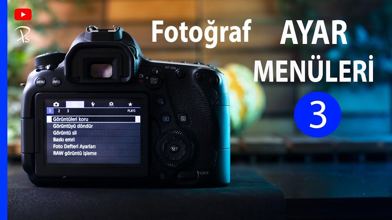 Fotoğraf Makinesi Ayar Menüleri - 3 (Fotoğraf Makinesi Kullanım Kılavuzu) -  YouTube